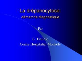 La drépanocytose:  démarche diagnostique