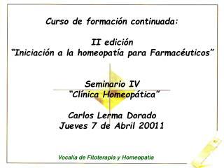 """Curso de formación continuada: II edición """"Iniciación a la homeopatía para Farmacéuticos"""""""
