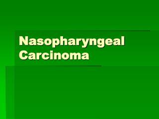 Nasopharyngeal Carcinoma