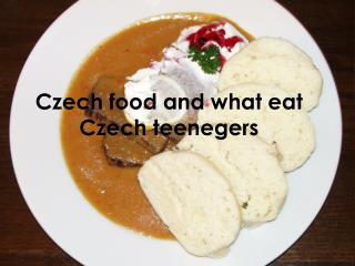 Czech food and what eat Czech teenegers