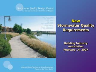 New  Stormwater Quality Requirements    Building Industry Association February 14, 2007