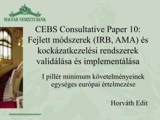 I pillér minimum követelményeinek egységes európai értelmezése Horváth Edit