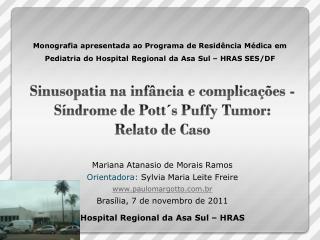 Mariana  Atanasio  de Morais Ramos Orientadora:  Sylvia Maria Leite Freire