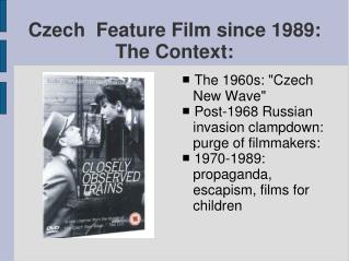 Czech  Feature Film since 1989: The Context: