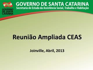 Reunião Ampliada CEAS Joinville,  Abril , 2013