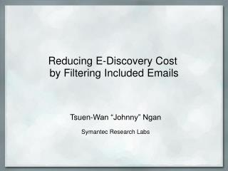 Reducing E-Discovery Cost� by Filtering Included Emails