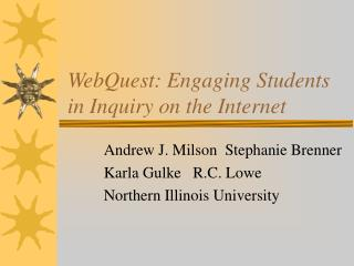 WebQuest: Engaging Students in Inquiry on the Internet