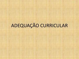 ADEQUAÇÃO CURRICULAR