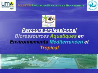 Parcours professionnel Bioressources Aquatiques en Environnements M�diterran�en et Tropical