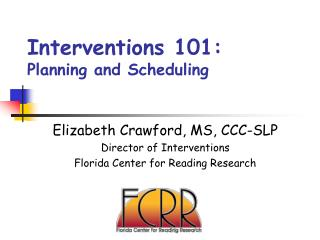 Interventions 101: Planning and Scheduling