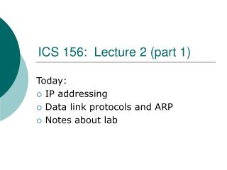 ICS 156:  Lecture 2 (part 1)