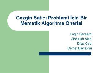 Gezgin Satıcı Problemi İçin Bir Memetik Algoritma Önerisi