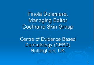 An introduction to the  Cochrane Collaboration & the  Cochrane Skin Group