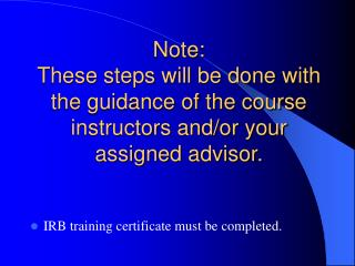 IRB training certificate must be completed.