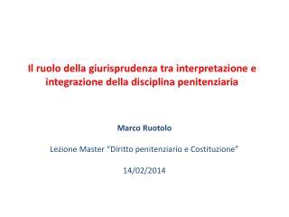 Il ruolo della giurisprudenza tra interpretazione e integrazione della disciplina penitenziaria