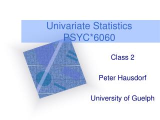 Univariate Statistics PSYC*6060