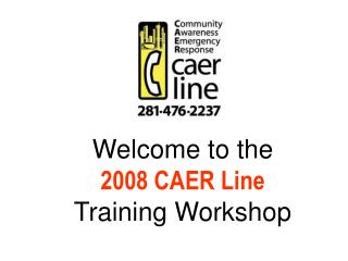 Welcome to the 2008 CAER Line Training Workshop