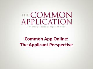 Common App Online: The Applicant Perspective