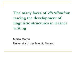 Maisa Martin University of Jyväskylä, Finland