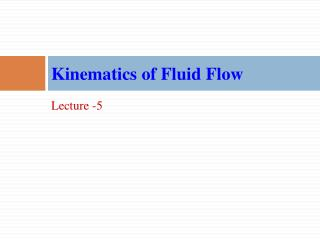 Kinematics of Fluid Flow