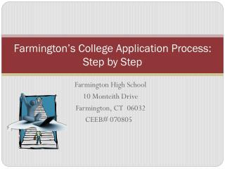 Farmington�s College Application Process: Step by Step