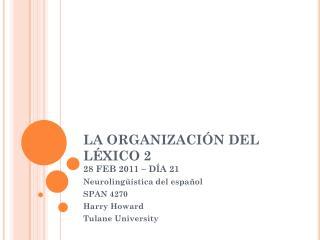 LA ORGANIZACIÓN DEL LÉXICO 2 28 FEB 2011 – DÍA 21