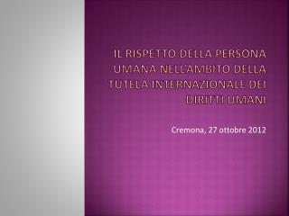Il rispetto della persona umana nell'ambito della tutela internazionale dei diritti umani
