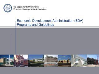 Economic Development Administration (EDA) Programs and Guidelines