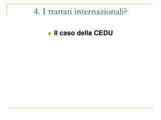 4. I trattati internazionali?