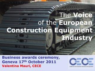 Business awards ceremony, Geneva 17 th  October 2011 Valentina Mauri, CECE