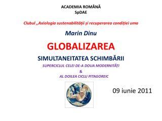 """ACADEMIA ROMÂNĂ SpDAE Clubul """"Axiologia sustenabilității și recuperarea condiției uma"""
