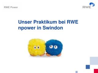 Unser Praktikum bei RWE npower in Swindon