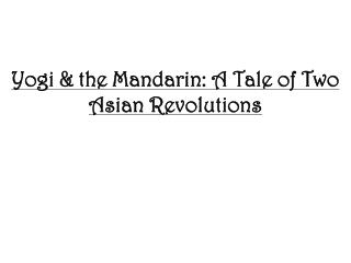 Yogi  the Mandarin: A Tale of Two Asian Revolutions