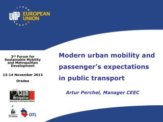 3 rd  Forum for Sustainable Mobility and Metropolitan Development 13-14 November 2013  Oradea