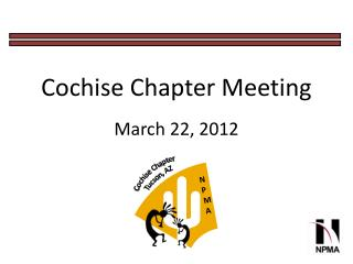 Cochise Chapter Meeting March 22,  2012