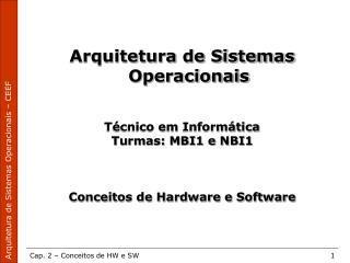 Arquitetura de Sistemas Operacionais Técnico em Informática  Turmas: MBI1 e NBI1