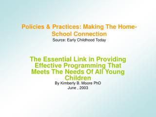 Policies & Practices: Making The Home-School Connection Source: Early Childhood Today