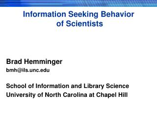 Information Seeking Behavior  of Scientists