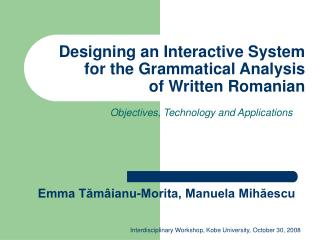 Designing an Interactive System for the Grammatical Analysis of Written Romanian
