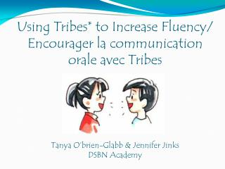 Using Tribes* to Increase Fluency/ Encourager la communication orale avec Tribes
