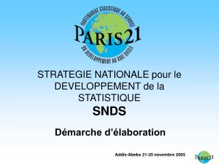STRATEGIE NATIONALE pour le  DEVELOPPEMENT de la  STATISTIQUE SNDS