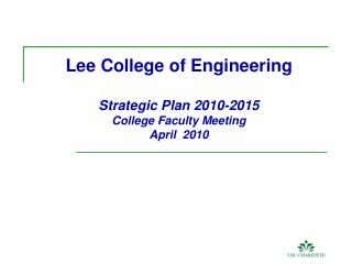 Lee College of Engineering Strategic Plan 2010-2015 College Faculty Meeting April  2010