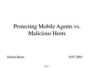 Protecting Mobile Agents vs. Malicious Hosts