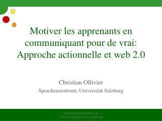 Motiver les apprenants en communiquant pour de vrai: A pproche actionnelle  et web 2.0