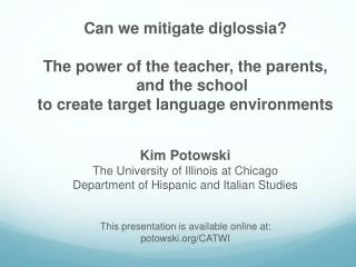 Can we mitigate diglossia? The power of the teacher, the parents, and the school