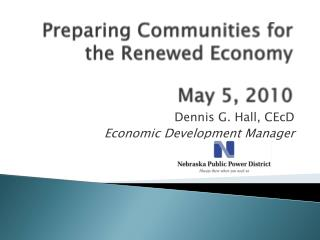 Preparing Communities for the Renewed Economy May 5, 2010