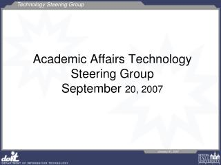 Academic Affairs Technology Steering Group September  20, 2007