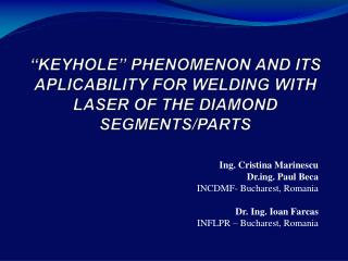 """""""KEYHOLE"""" PHENOMENON AND ITS APLICABILITY FOR WELDING WITH LASER OF THE DIAMOND SEGMENTS/PARTS"""