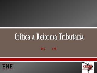 Crítica a Reforma Tributaria