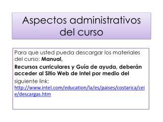 Aspectos administrativos del curso